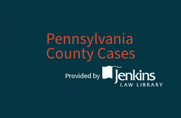 Pennsylvania County Cases, Provided by Jenkins Law Library